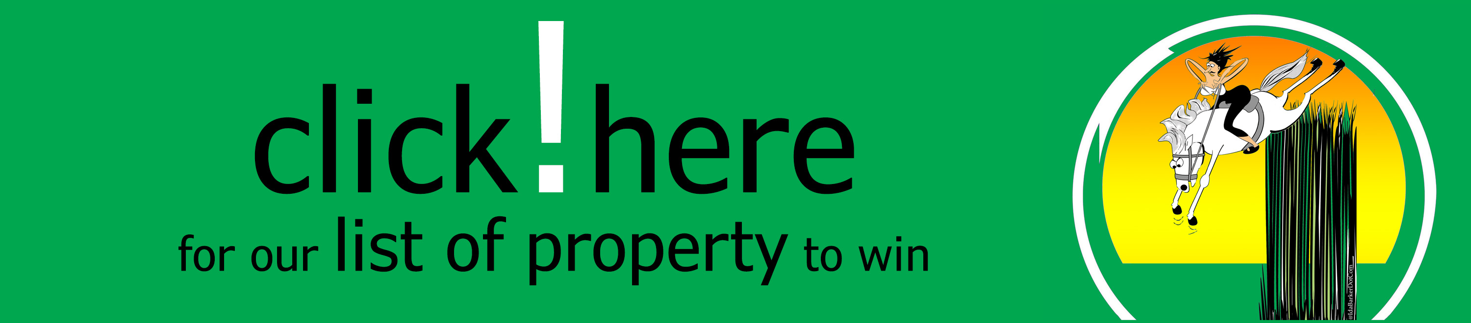 "Colourful banner, stating ""click here for our list of property to win"" raffleproperty.net"